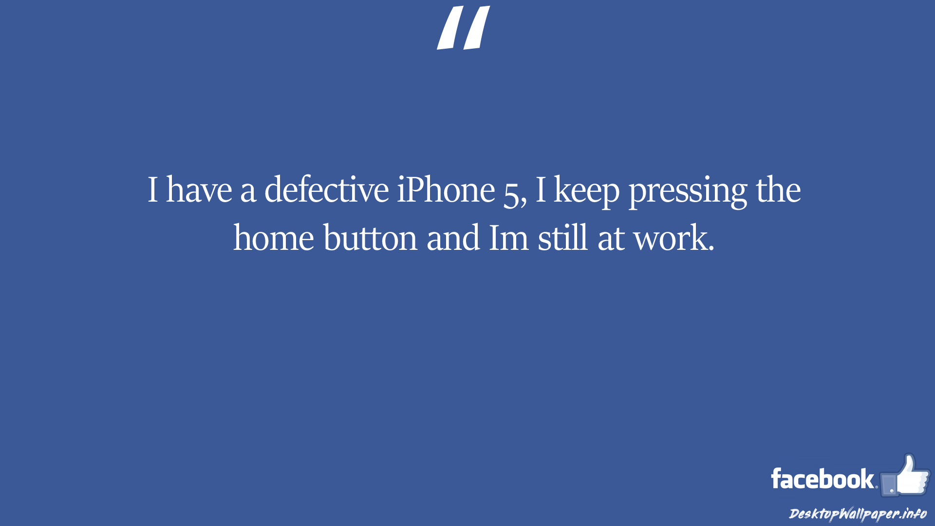 I have a defective iPhone 5 I keep pressing the home facebook status