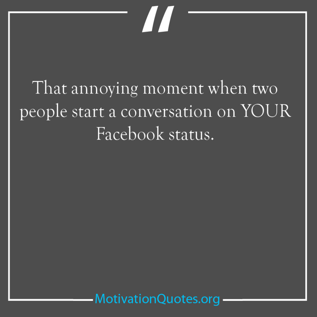 That annoying moment when two people start a conversation on YOUR