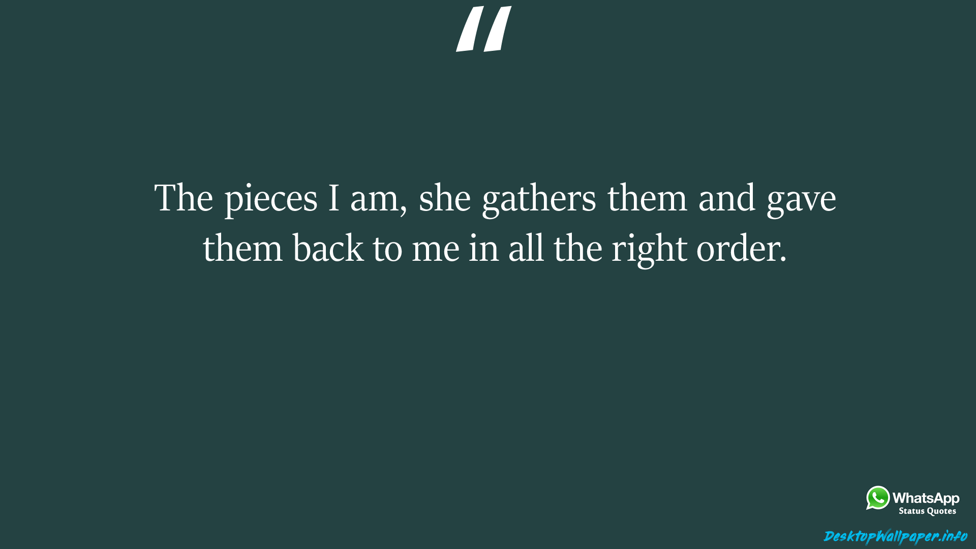 The pieces I am she gathers them and gave them back