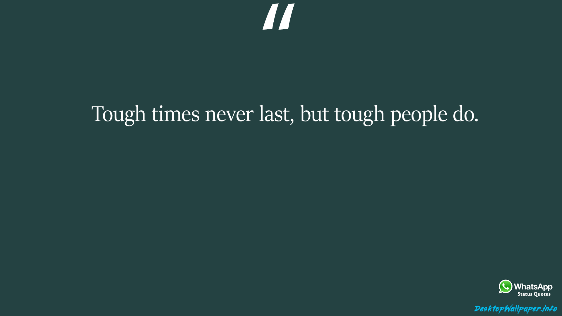 Tough times never last but tough people do