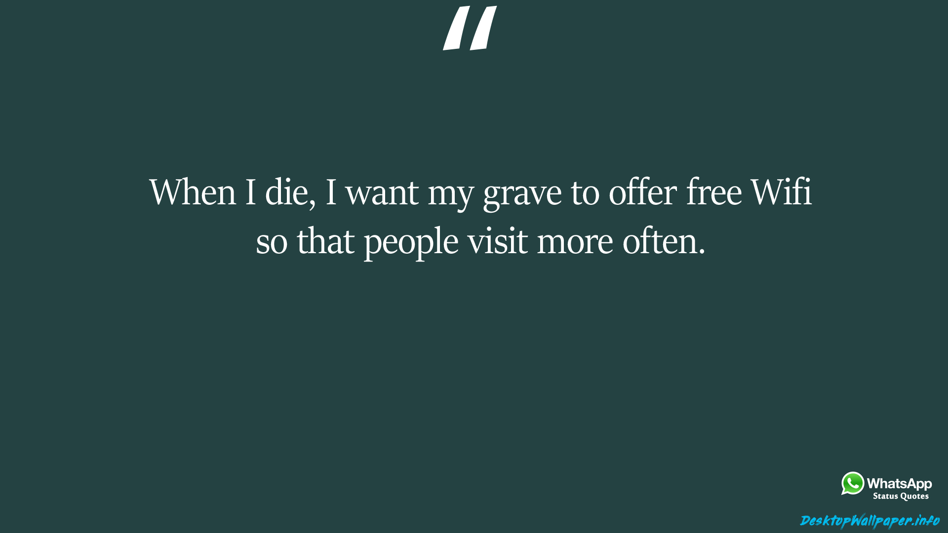 When I die I want my grave to offer free Wifi