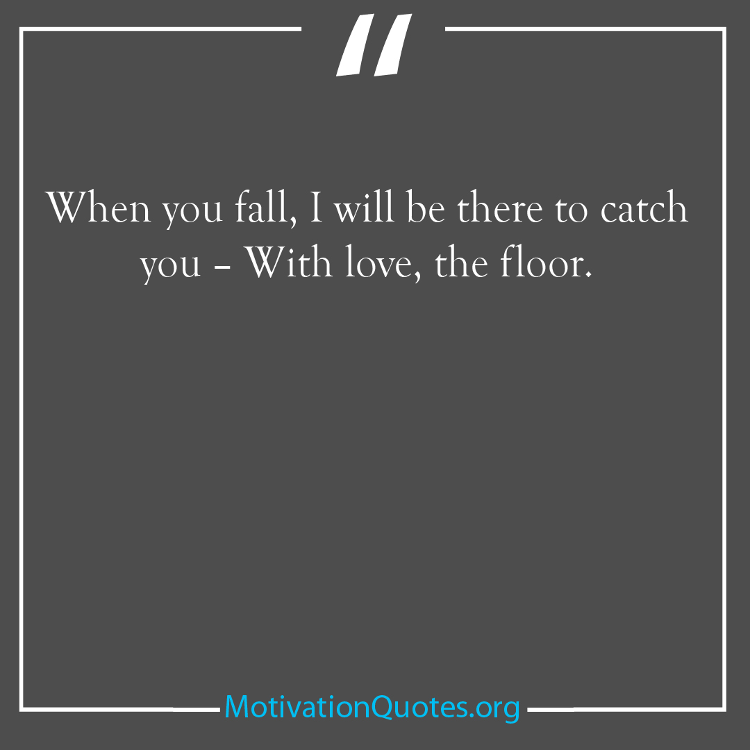 When you fall I will be there to catch you