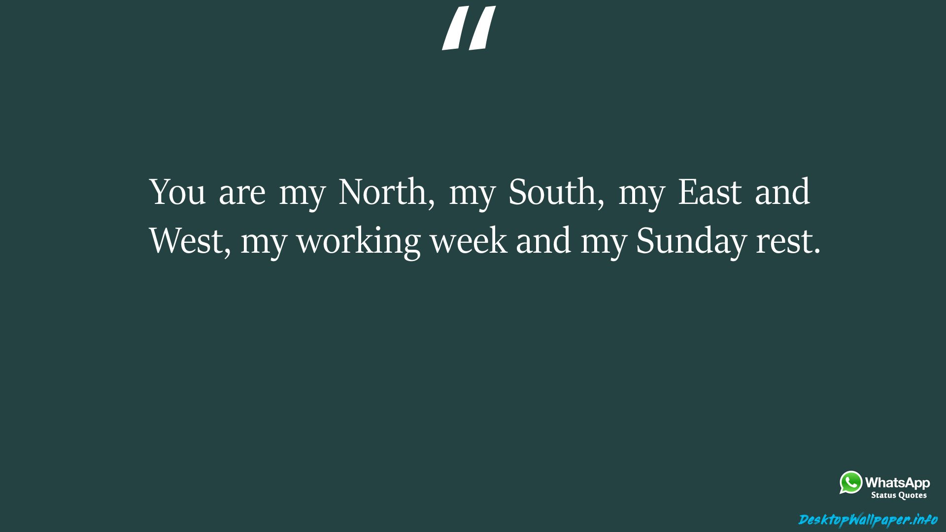 You are my North my South my East and West my