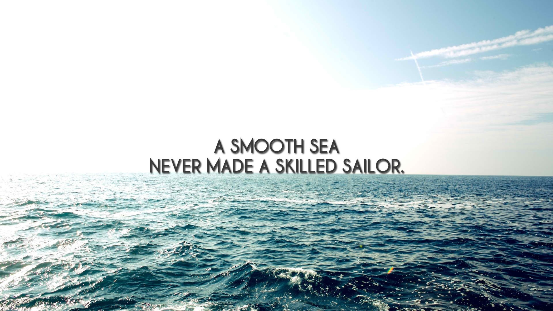 a smooth sea never made a skilled sailor wallpaper